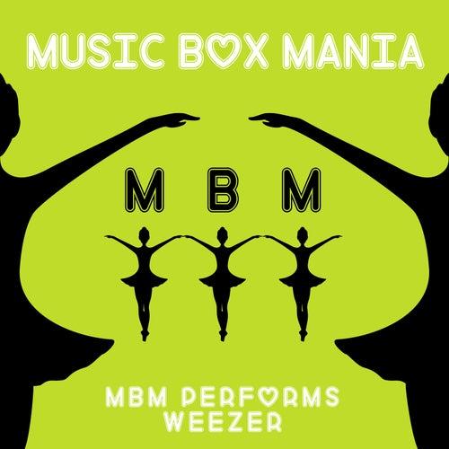 MBM Performs Weezer de Music Box Mania