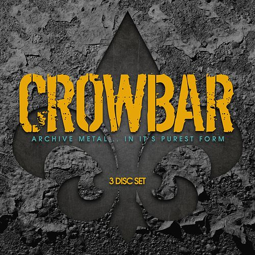 Archive Metal.... in it's purest form. de Crowbar