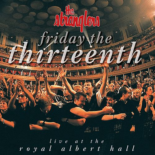 Friday the Thirteenth - Live at the Royal Albert Hall von The Stranglers