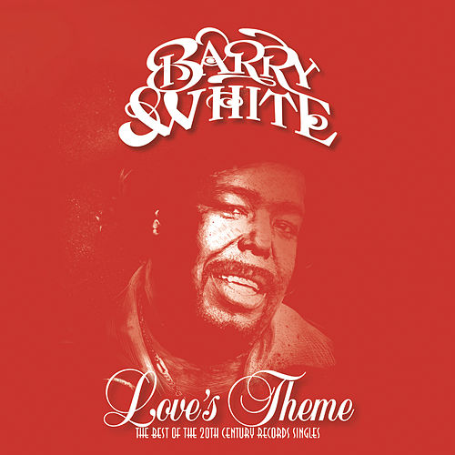 Love's Theme: The Best Of The 20th Century Records Singles by Barry White