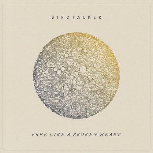 Free Like a Broken Heart de Birdtalker