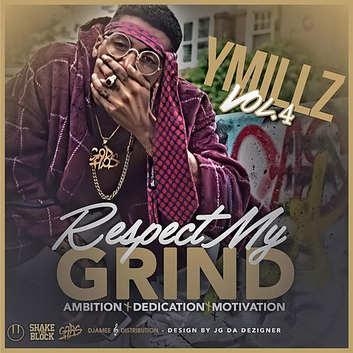 Respect My Grind VOL 4 by Y Millz