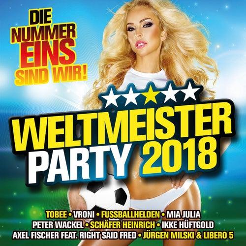 Weltmeister Party 2018 (Die Nummer Eins sind wir!) von Various Artists