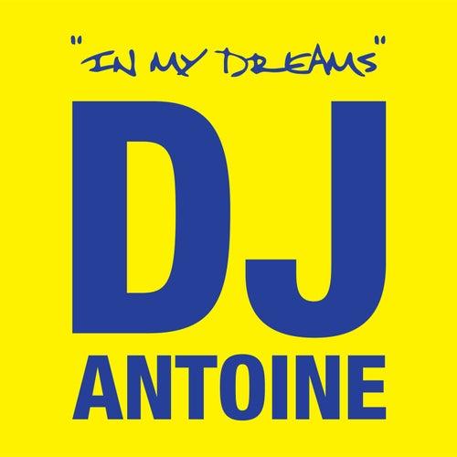 In My Dreams by DJ Antoine