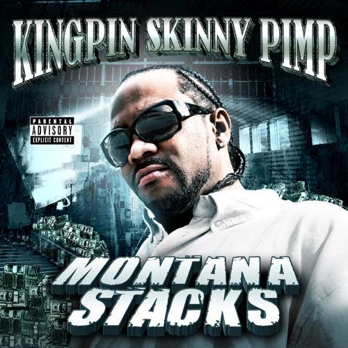 Montana Stacks von Kingpin Skinny Pimp