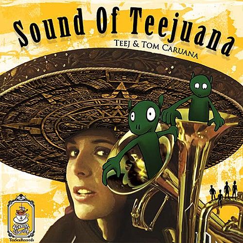 Sound of Teejuana by Teej