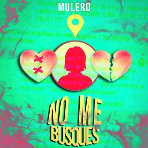 No Me Busque by Mulero El Marciano