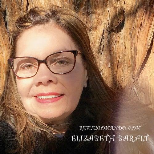 Reflexionando Con Elizabeth Baralt de Elizabeth Baralt