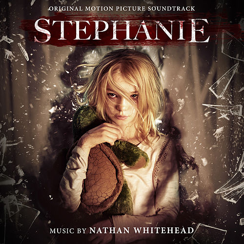 Stephanie (Original Motion Picture Soundtrack) by Nathan Whitehead