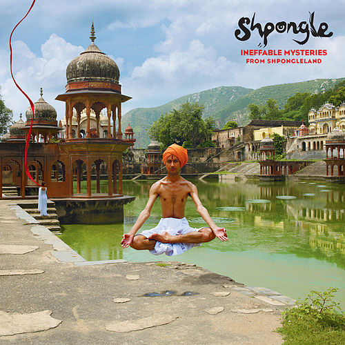 Ineffable Mysteries From Shpongleland von Shpongle