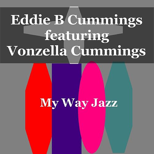 My Way Jazz von Eddie B Cummings