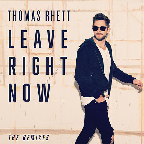 Leave Right Now (The Remixes) von Thomas Rhett