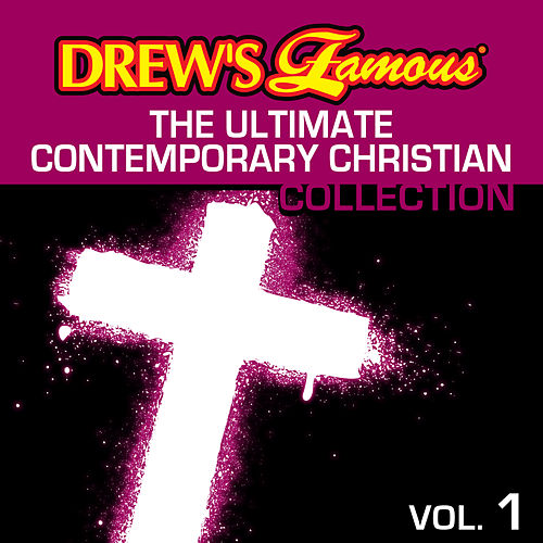 Drew's Famous The Ultimate Contemporary Christian Collection (Vol. 1) by The Hit Crew(1)