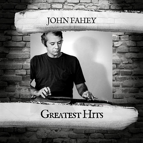 Greatest Hits by John Fahey