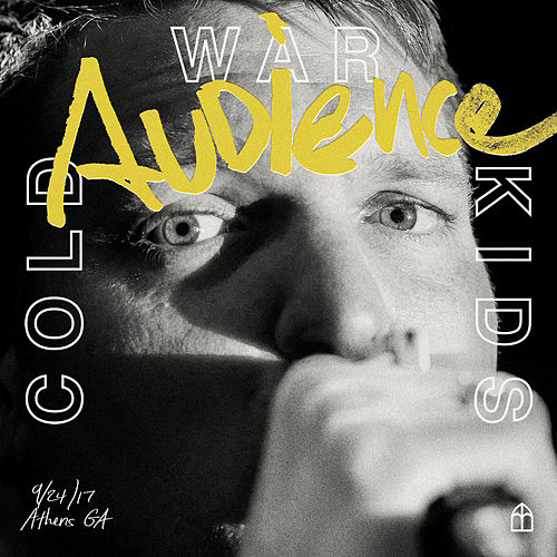 Audience (Live) de Cold War Kids