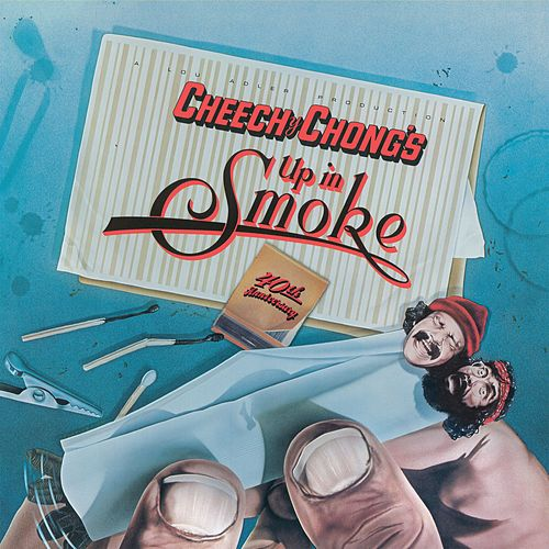 Up In Smoke (Motion Picture Soundtrack) (40th Anniversary Edition) by Cheech and Chong
