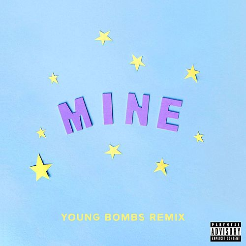 Mine (Bazzi vs. Young Bombs Remix) by Bazzi vs.