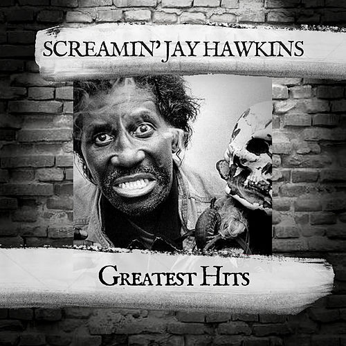 Greatest Hits by Screamin' Jay Hawkins