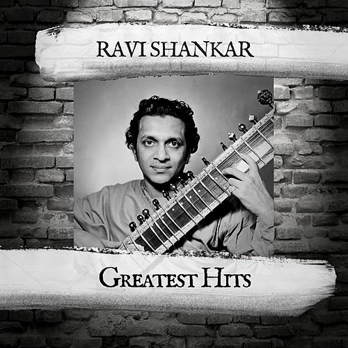 Greatest Hits by Ravi Shankar