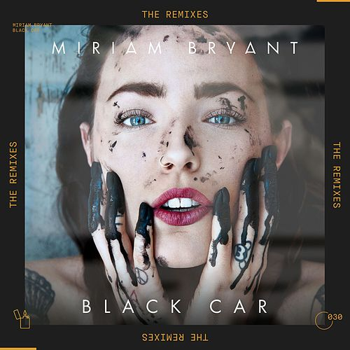 Black Car Remixes by Miriam Bryant