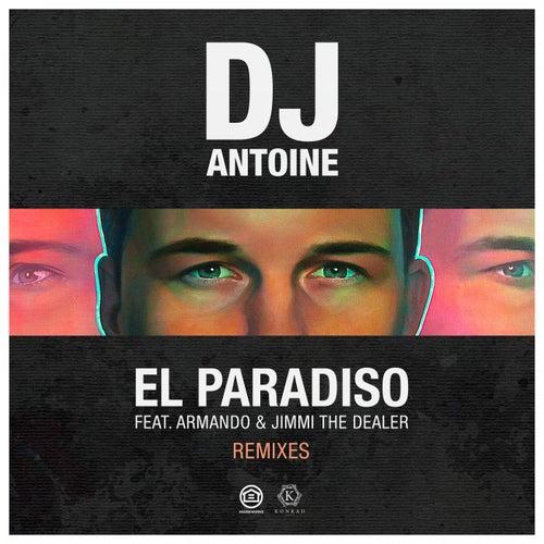 El Paradiso (Remixes) by DJ Antoine