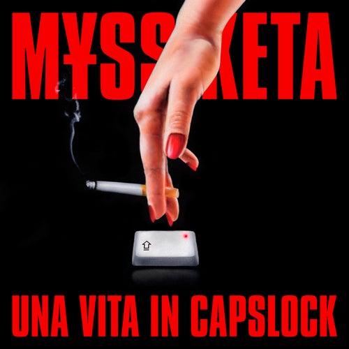 Una Vita In Capslock di M¥Ss Keta