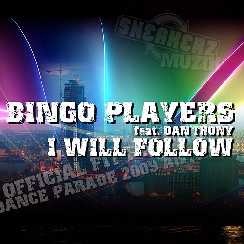 I Will Follow (feat. Dan'thony) [Theme Fit For Free Dance Parade] von Bingo Players