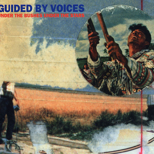 Under The Bushes Under The Stars by Guided By Voices