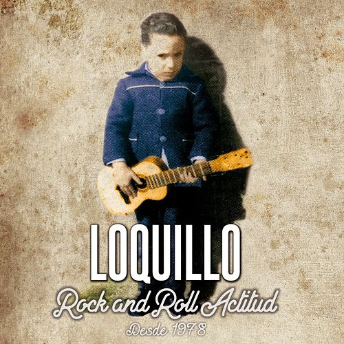 Rock and Roll Actitud (1978-2018) de Loquillo