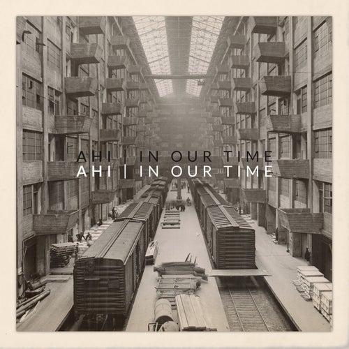 In Our Time di A-Hi