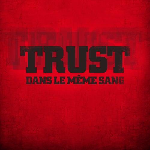Dans le même sang by Trust