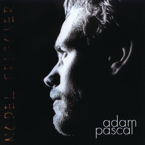 Model Prisoner by Adam Pascal