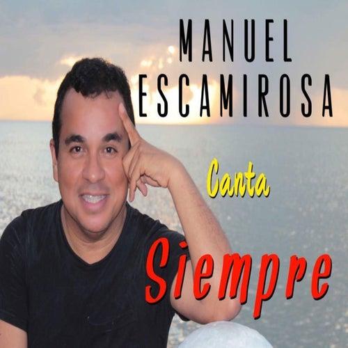 Siempre de Manuel Escamirosa