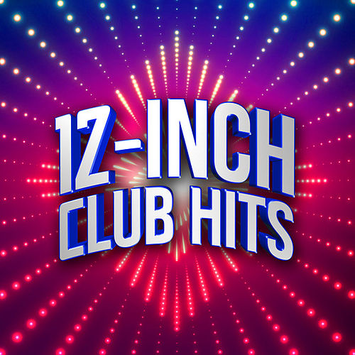 12-inch Club Hits by Various Artists