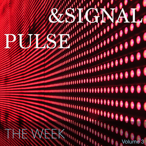 Pulse & Signal (Volume 3) von the Week