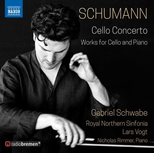 Schumann: Cello Concerto and Works for Cello & Piano de Gabriel Schwabe