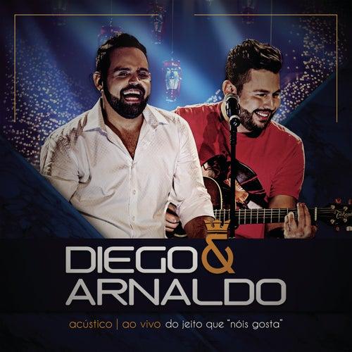Do Jeito que Nóis Gosta (Ao Vivo) de Diego & Arnaldo