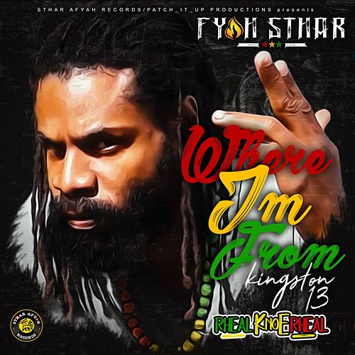 Where I'm From by Fyah Sthar