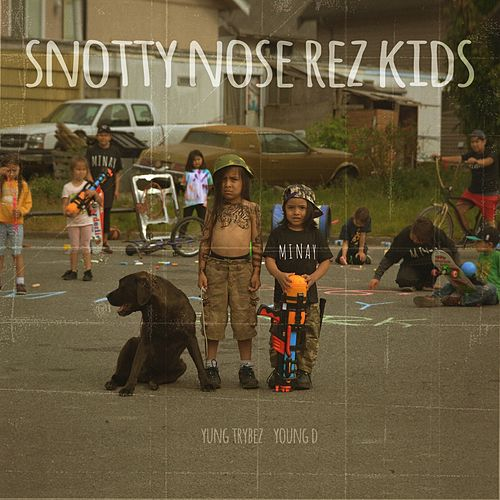 Snotty Nose Rez Kids by Snotty Nose Rez Kids