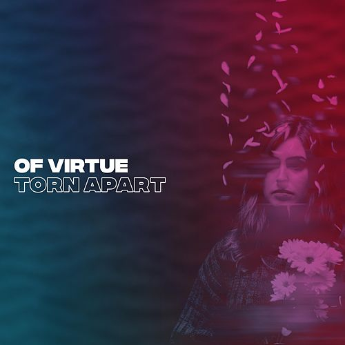 Torn Apart de Of Virtue