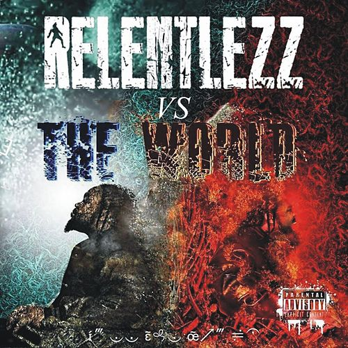 Relentlezz Vs. The World by Relentlezz Dre