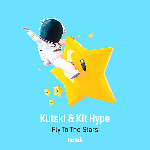 Fly To The Stars (Radio Edit) by Kutski