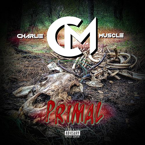 Primal by Charlie Muscle