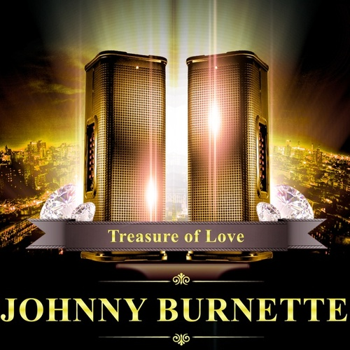 Treasure of Love by Johnny Burnette