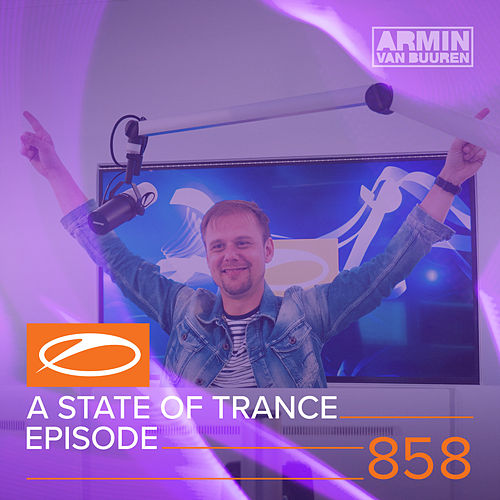 A State Of Trance Episode 858 von Various Artists