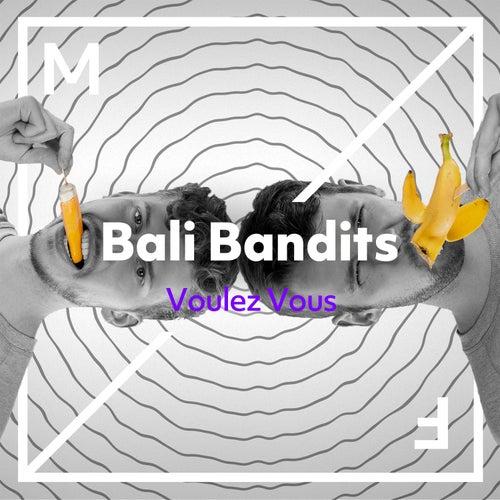 Voulez Vous von Bali Bandits