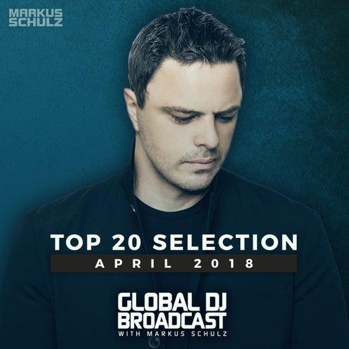 Global DJ Broadcast - Top 20 April 2018 de Various Artists