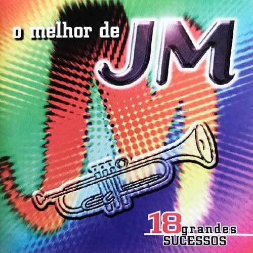 O Melhor de Jm - 18 Grandes Sucessos de Musical JM