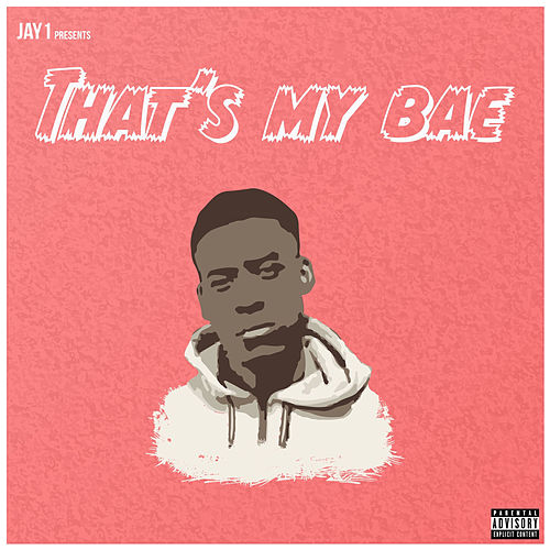 That's My Bae de Jay1