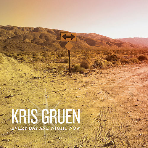 Everyday and Night Now by Kris Gruen
